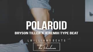 (FREE) Bryson Tiller x Jeremih Type Beat - Polaroid (Prod. By L.Williams)
