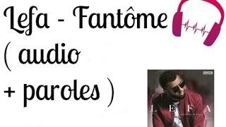 Lefa - Fantôme ( audio + paroles )