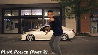 PLUR Police (Part 2 with Psy-Trance)