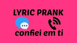 """LYRIC PRANK NO MEU AMIGO (com a musica """"confiei em ti""""de Diana Lima) xD"""