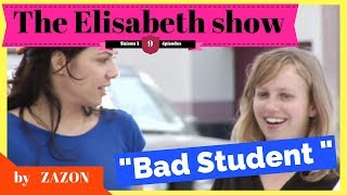 The Elisabeth show / Bad Student