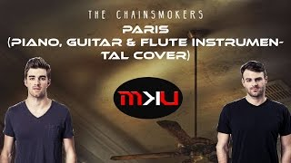 The Chainsmokers - Paris | M.k.U Piano, Guitar & Flute Karaoke Instrumental Cover + FLP