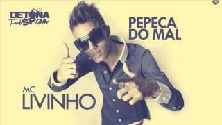 Mc Livinho Pepeca do Mal (Lançamento) 2014 (DJPerera)