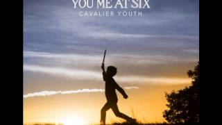 Love me like you used to - you me at six - cavalier youth