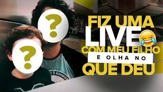 FIZ UMA #LIVE COM MEU FILHO E OLHA NO QUE DEU...
