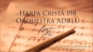 Harpa Cristã 198 - Jesus o bom amigo
