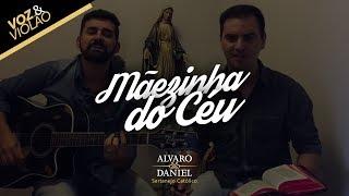Alvaro e Daniel - Mãezinha do Céu (Música Católica)