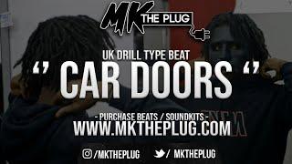 '' CAR DOORS '' | UK DRILL X LOSKI TYPE BEAT | @MKTHEPLUG