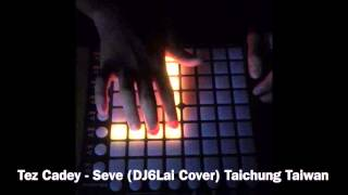 Tez Cadey - Seve (Launchpad cover by DJ6Lai)