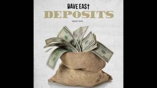 Dave East - Deposits (East Mix) 2016 [Official Audio]