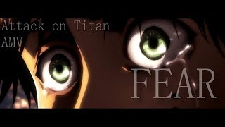 "[AMV] - ""Fear"" an Attack on Titan AMV!"
