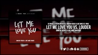 Let Me Love You vs. Louder (Dimitri Vegas & Like Mike Bringing The Madness Mashup)