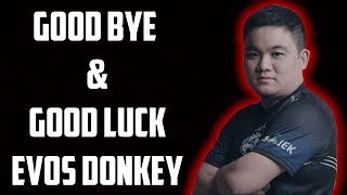 GOOD BYE & GOOD LUCK EVOS DONKEY, BEST TANK IN THE WORLD!