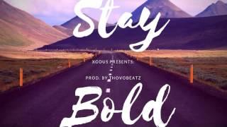 "XODUS Presents: ""Stay Bold"" Prod. By ThoVoBeatz (Official Audio)"