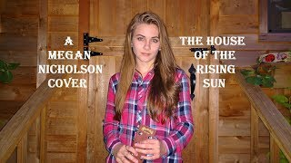 The House Of The Rising Sun - Joan Baez Cover by Megan Nicholson