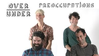 Preoccupations Rate Tinder, Keg Stands and Fleshlights | Over/Under