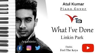 Linkin Park What I've Done Piano Cover by Atul | Feel The Keys | VTV