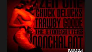 The Stonecutters - Nonchalant Ft. Chuck Dleucks, Zen One & Trawby Goode