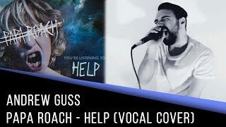 Papa Roach - HELP (Andrew Guss cover)
