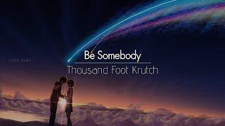 [한글번역] Thousand Foot Krutch - Be Somebody