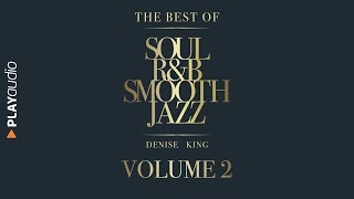 The Best Of Soul, R&B, Smooth Jazz 2 - Denise King - PLAYaudio