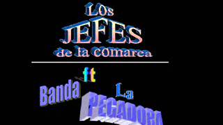 LA MEDALLITA LOS JEFES de la comarca ft BANDA LA PEGADORA