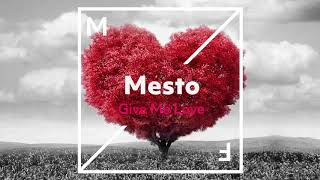 Mesto - Give Me Love