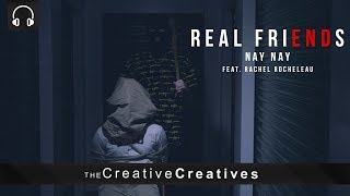 Nay Nay - Real Friends (feat. Rachel Rocheleau) [Music Video]
