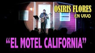 EL MOTEL CALIFORNIA (PARODIA) - OSIRIS FLORES (EN VIVO)