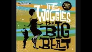 The Woggles - Baby i'll trust you when you're dead