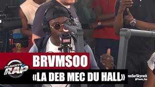 "Brvmsoo La Deb ""Mec du hall"" #PlanèteRap"
