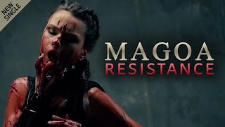 MAGOA - RESISTANCE (Official Music Video)