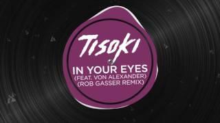 Tisoki ft Von Alexander - In Your Eyes (Rob Gasser Remix)