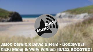 Jason Derulo x David Guetta - Goodbye ft. Nicki Minaj & Willy William [BASS BOOSTED]