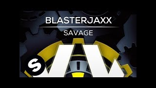 Blasterjaxx - Savage