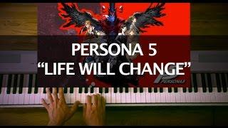 Persona 5 - Life Will Change (Piano Cover)