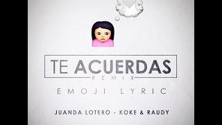 Koke y Raudy feat Juanda Lotero - Te Acuerdas Remix ( Emoji Lyric )