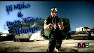 Dj Mitko & Daddy Yankee Rompe