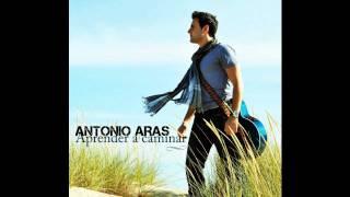 Antonio Aras, Aprender a Caminar