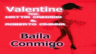 Valentine ft. Mattia Credidio, Roberto Ciminna - Baila Conmigo (Radio Edit)