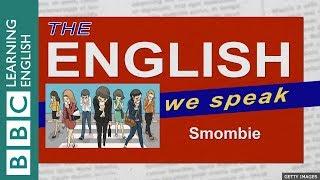 Smombie: The English We Speak