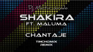 Shakira - Chantaje ft. Maluma (Tinchomix Cumbia Remix)