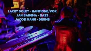 LACHY'S VIEW #2 - Lachy Doley Group - Love Blinded Fool @ The Loft