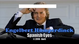 Engelbert Humperdinck - Spanish Eyes (Karaoke)