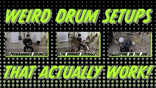 weird drum setups that actually work