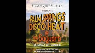 Back To Disco Palm Springs Disco Heat