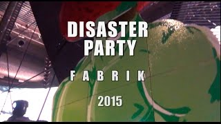 Disaster Party Fabrik 2015. (No oficial)