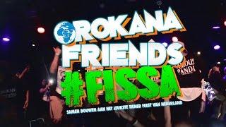 Orokana Friends #FISSA | AFTERMOVIE 1e Editie