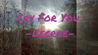 Cry For You -Lecrae-