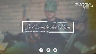 El Corrido del Nano - El Fantasma ( Corridos 2016 ) © 2016 cmvpromotions